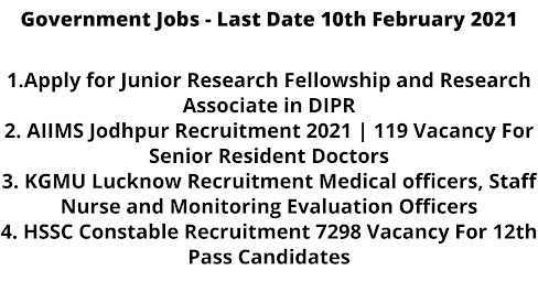 Government Jobs - Last Date 10th February 2021
