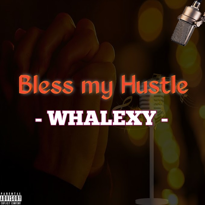 Music: Whalexy - Bless my hustle