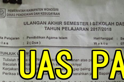 SOAL UAS PAI kelas 2 SD/MI Semester 1 terbaru Tahun Ajaran 2017/2018