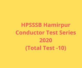 HPSSSB Hamirpur Conductor Exam Test Series 2020(Total Test-10)
