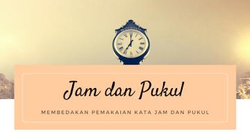 Pemakaian Kata Jam dan Pukul