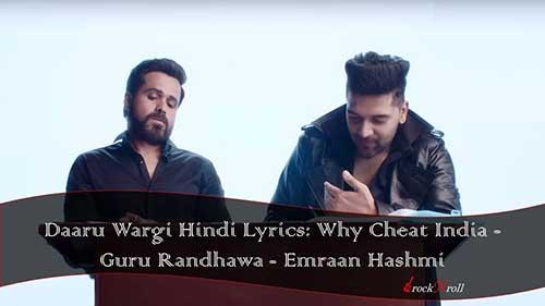 Daaru-Wargi-Hindi-Lyrics-Why-Cheat-India-Guru-Randhawa