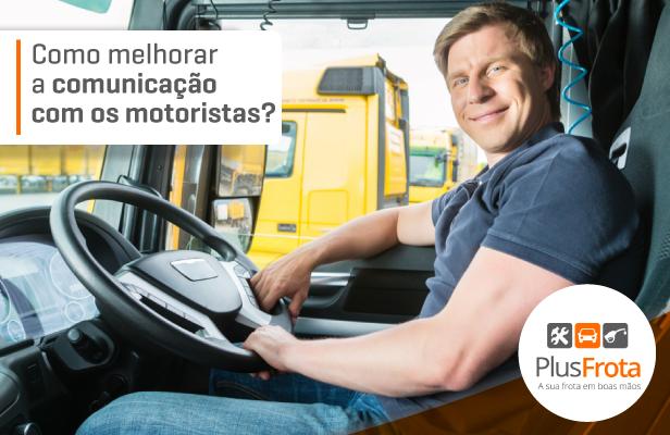 Como melhorar a comunicação com os motoristas