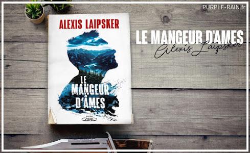 Livre Blog PurpleRain - Le mangeur d'âmes • Alexis Laipsker