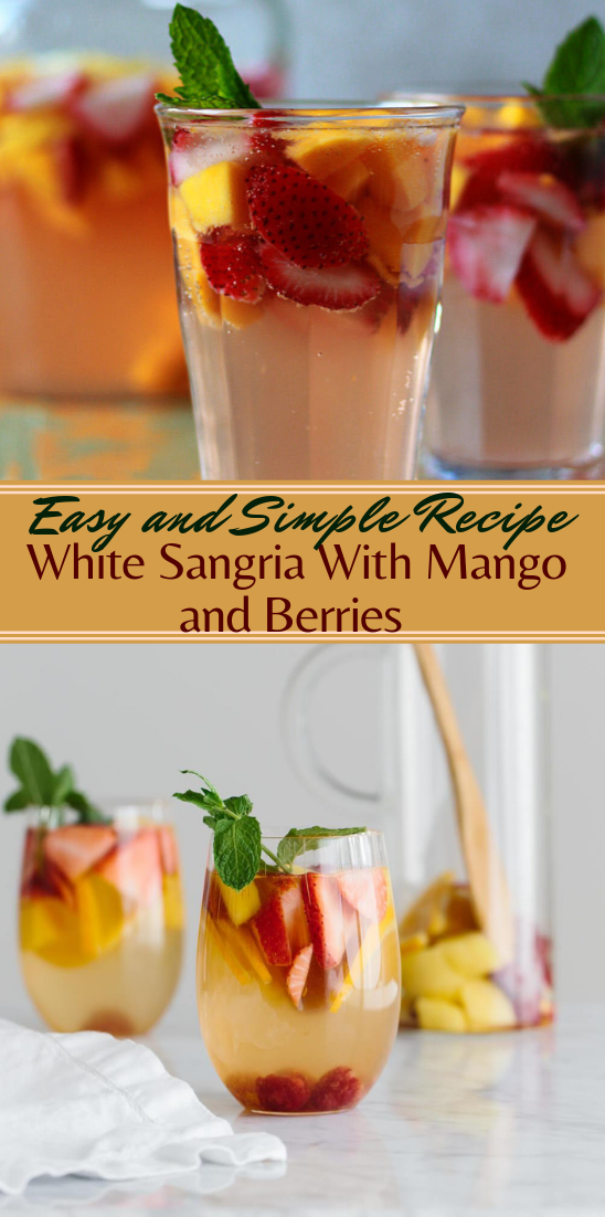 White Sangria With Mango and Berries  #healthydrink #easyrecipe #cocktail #smoothie