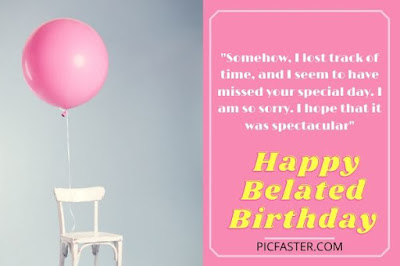 [Top New] Happy Belated Birthday Wishes Images With Quotes