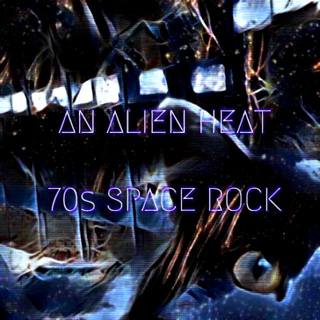 [Compilation] An Alien Heat - '70s space rock