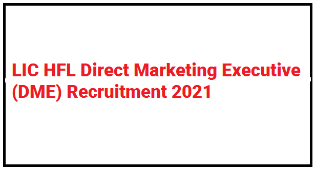 LIC HFL Direct Marketing Executive (DME) Recruitment 2021