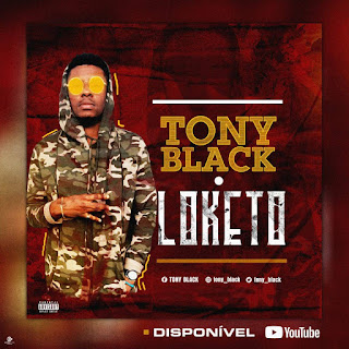 Tony Black – Loketo (feat. Chris Hamiwest) (Videoclipe) ( 2019 ) [DOWNLOAD]
