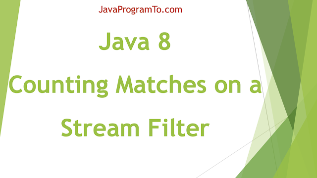 Java 8: Counting Matches on a Stream Filter