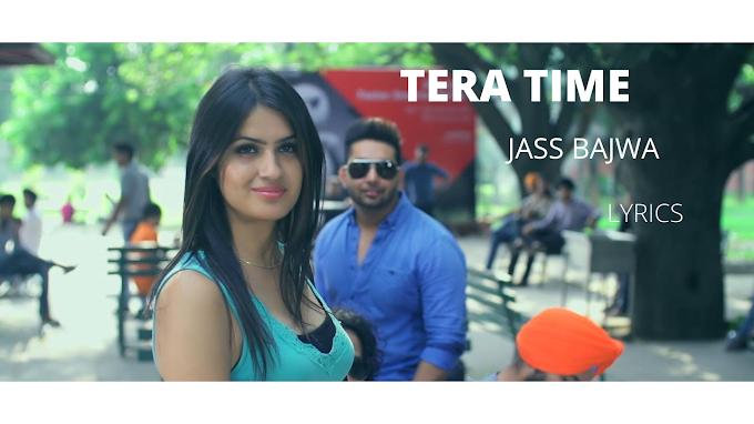 Tera Time-Jass Bajwa Lyrics in English