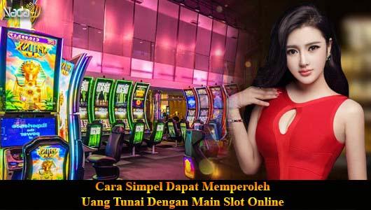 Cara Sederhana Menghasilkan Uang Dengan Bermain Slot Online