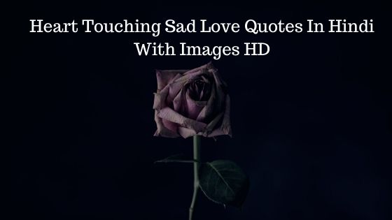 Heart Touching Sad Love Quotes In Hindi With Images HD