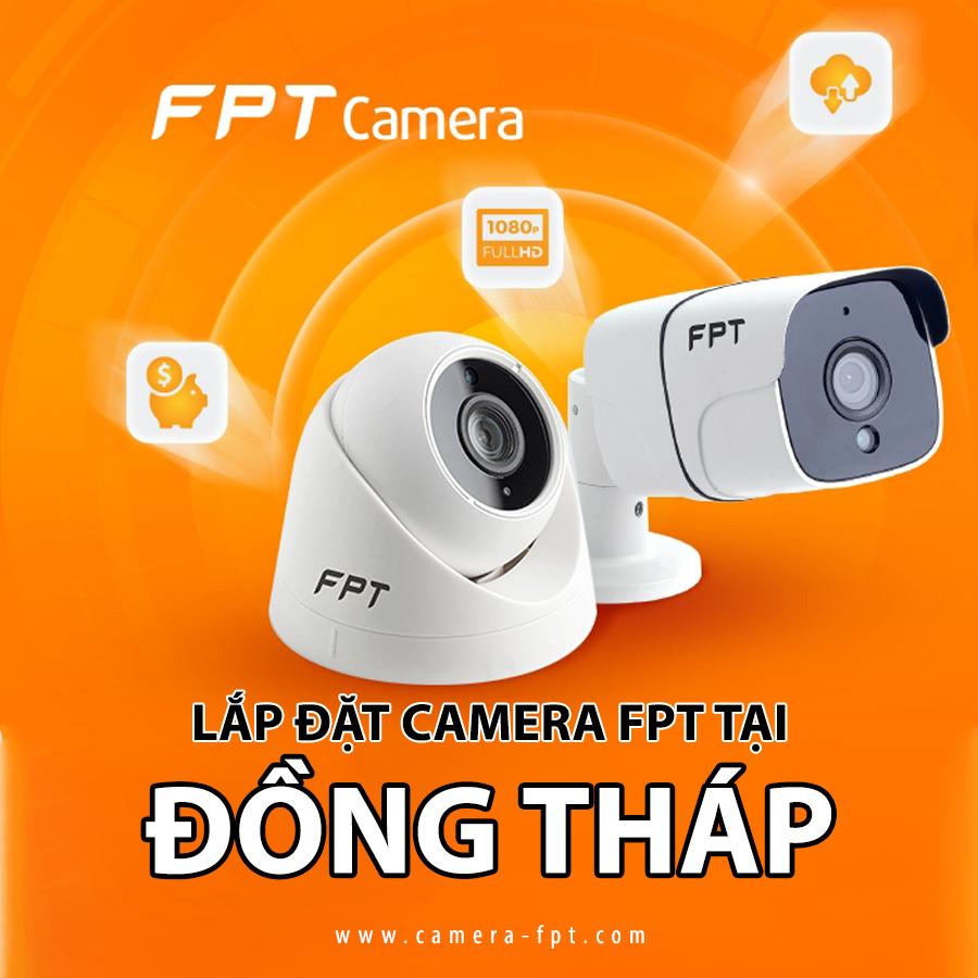 Đơn vị lắp đặt Camera FPT tại Cao Lãnh