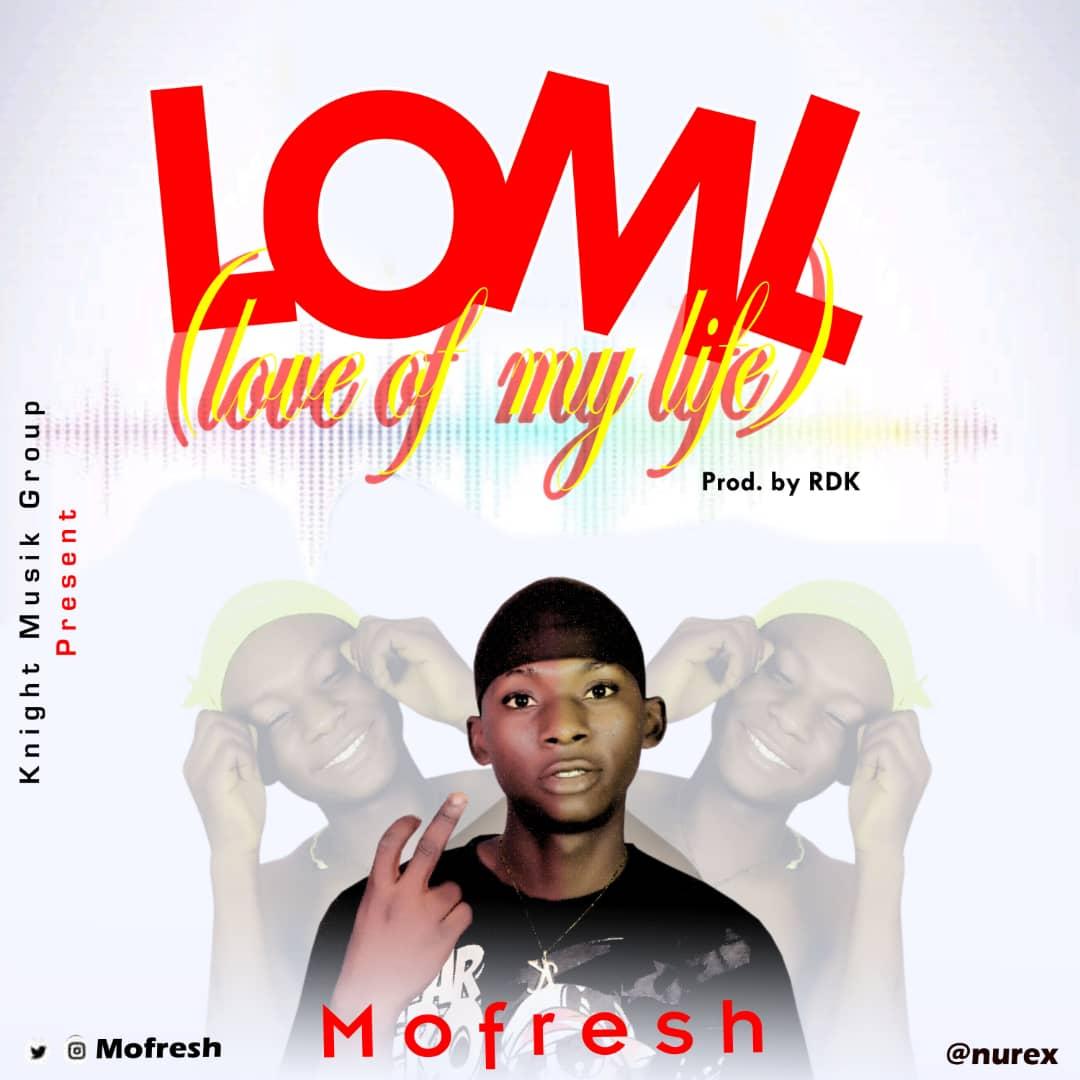 [Music] Mofresh - Love of my life (LOML) [prod. RDK] #Arewapublisize