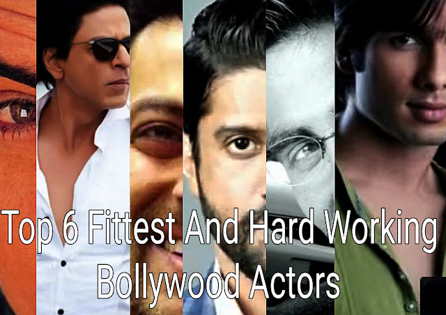 Top 6 Fittest And  Hard Working Bollywood Actors