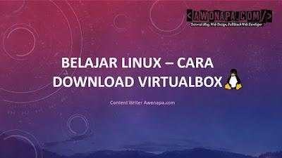 Pengertian VirtualBox dan Cara Download Virtualbox.