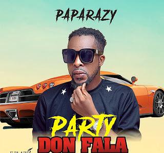 Music: PAPARAZY_PARTY DON FALA