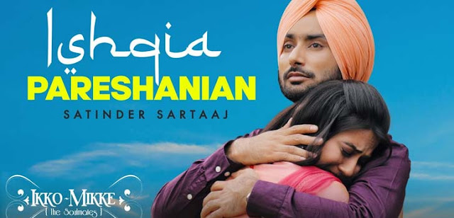 Ishqia Pareshanian Lyrics - Satinder Sartaaj