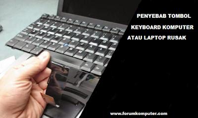 Penyebab Tombol Keyboard Komputer dan Laptop Rusak, Error, Tidak Berfungsi