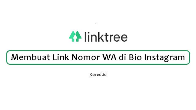 Cara Membuat Link WhatsApp di Bio Instagram dengan Linktree