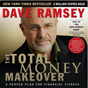 The Total Money Makeover By: Dave Ramsey