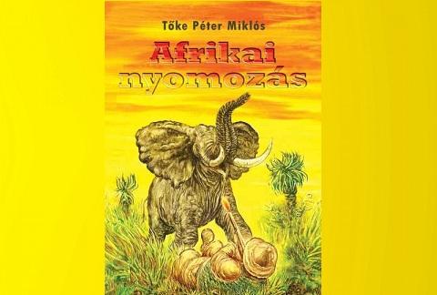 Tőke Péter Afrikai nyomozás könyv bemutatás