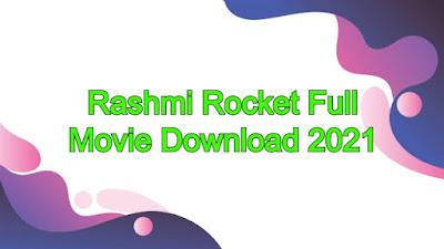 Rashmi Rocket Full Movie Download HD 480p, 720p