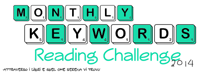 http://serenaricominciadaqui.blogspot.it/2013/12/2014-monthly-keyword-reading-challenge.html
