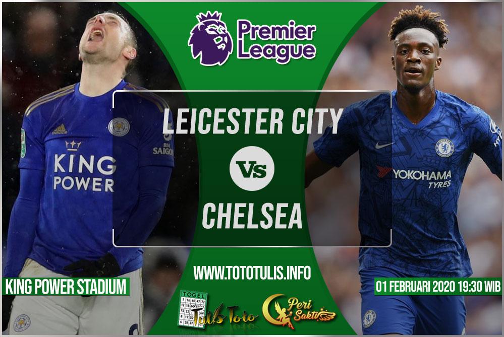 Prediksi Leicester City vs Chelsea 01 Februari 2020