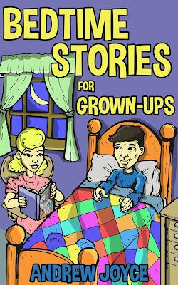 Bedtime Stories for Grown-Ups, Andrew Joyce