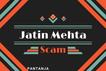 Jatin Mehta scam explained। Detail analysis of jatin mehta scam।