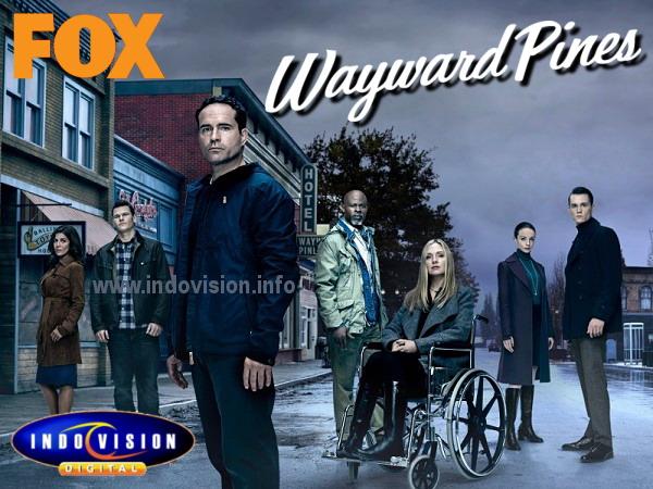 Jadwal tayang serial Wayward Pines di Fox channel melalui Indovision.