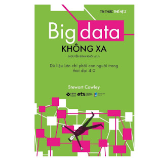 Big Data Không Xa - Dữ Liệu Lớn Chi Phối Con Người Trong Thời đại 4.0 ebook PDF EPUB AWZ3 PRC MOBI