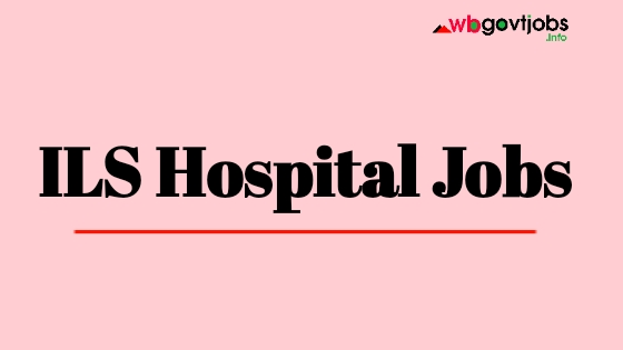 ILS Hospital Howrah Job vacancy