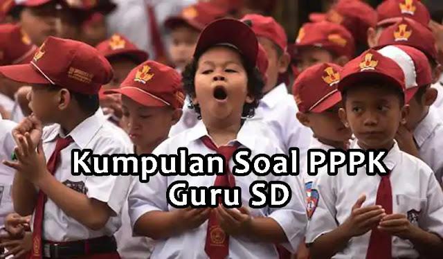Kumpulan Soal PPPK (P3K) Guru SD Tahun 2021