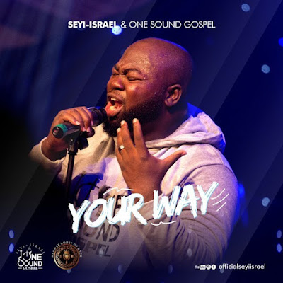 Seyi Israel – Your Way