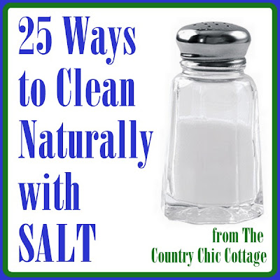 25 Ways To Naturally Clean With Salt The Country Chic