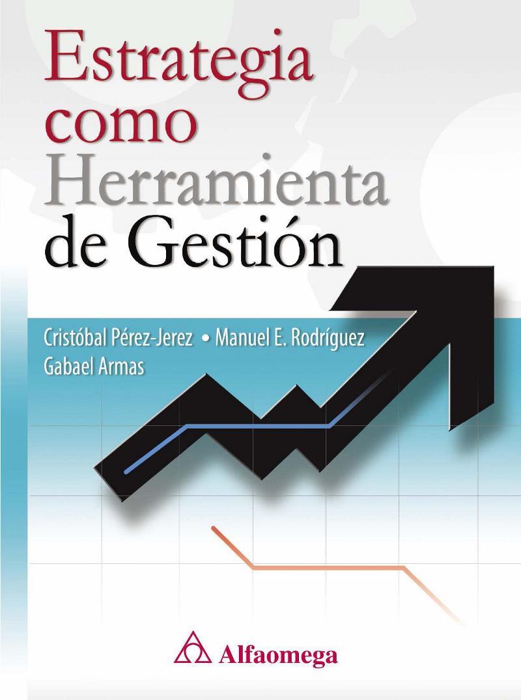 Estrategia como Herramienta de Gestión – Cristóbal Pérez Jerez