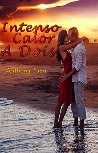 Intenso Calor a Dois - Anthony Son