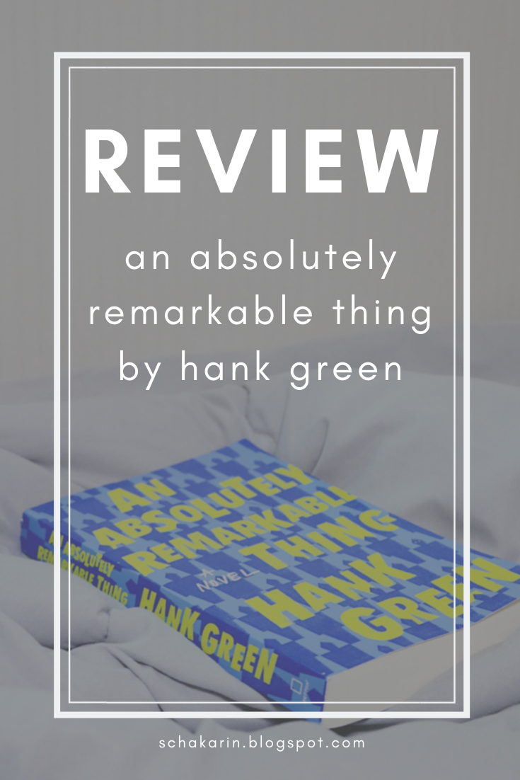 Book Review of An Absolutely Remarkable Thing by Hank Green