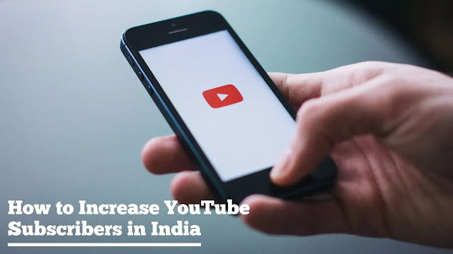 How to Increase YouTube Subscribers in India Free