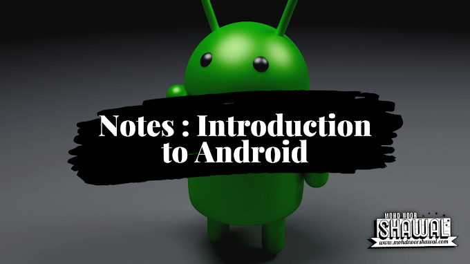 Notes : Introduction to Android