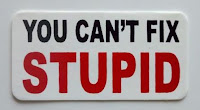 YOU CAN'T FIX STUPID sticker