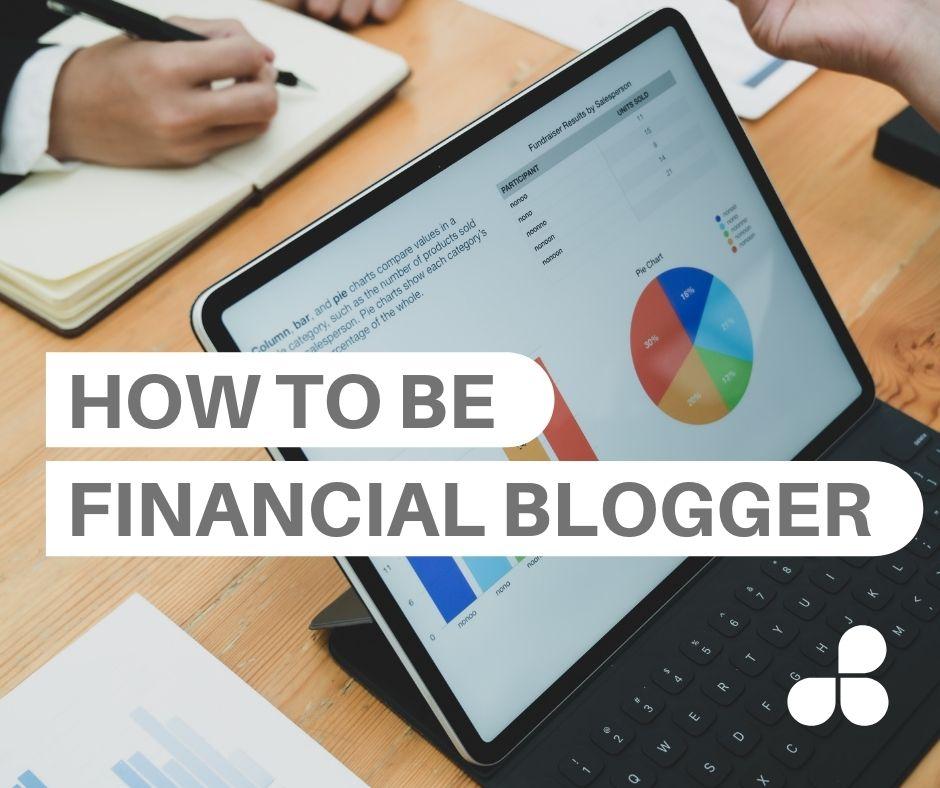 Blogger Finansial : Pengertian, Cara Membuat dan Tujuan Audiens