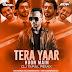 Tera Yaar Hoon Main (Remix) - DJ Taral