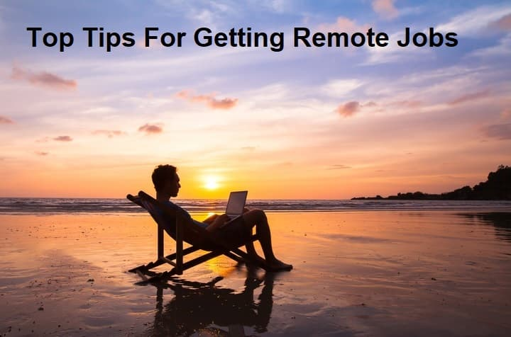 Top Tips For Getting Remote Jobs