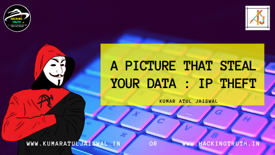 A picture that steal your data : IP Theft