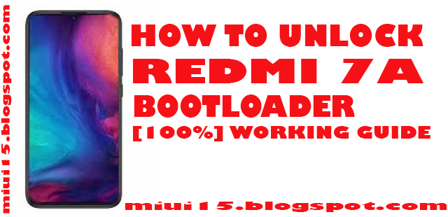 How to Unlock Redmi 7A BootLoader Root, Recovery, Rom's