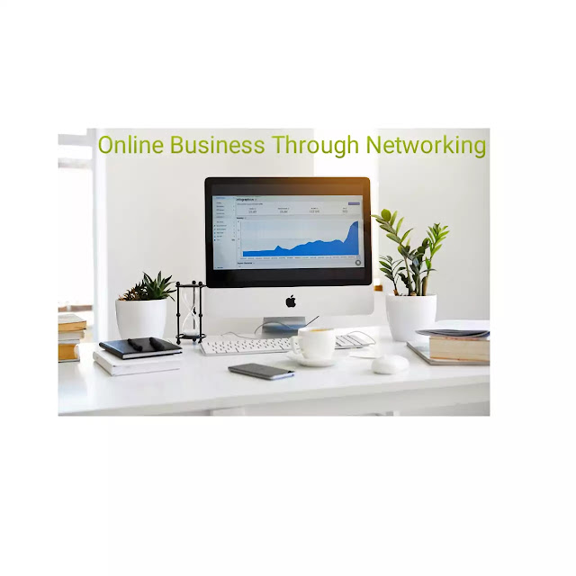 Online Business Through Networking